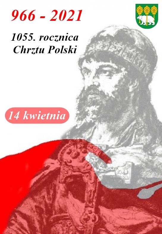 plakat 1055. rocznica Chrztu Polski, herb powiatu chełmskiego ipostać Mieszka Pierwszego oraznapis 14 kwietnia