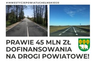 Dwie drogi, herb powiatu chełmskiego i napis Prawie 45 mln zł dofinansowania na drogi powiatowe!oraz #inwestycjepowiatuchełmskiego