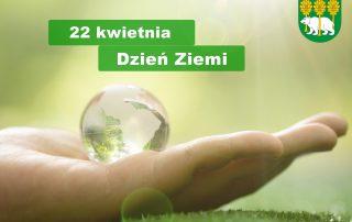 22 kwietnia - Światowy Dzień Ziemi