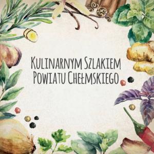 Folder Kulinarnym Szlakiem Powiatu Chełmskiego