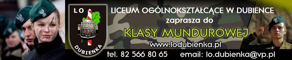 Liceum Ogólnokształcące wDubience zaprasza doklasy mundurowej www.lodubienka.pl telefon 82 566 80 65 email lo.dubienka@vp.pl