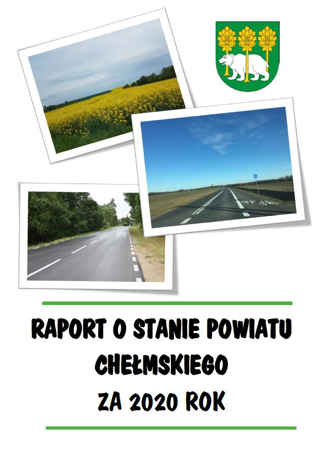 Drogi  asfaltowe, pole rzepaku, herb Powiatu Chełmskiego inapis: Raport ostanie Powiatu Chełmskiego za2020 rok